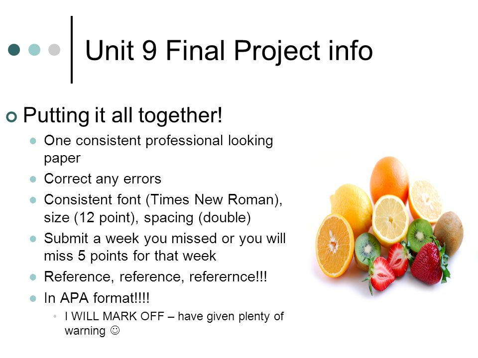 Unit 9 Final Project info Putting it all together.