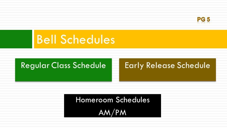 Bell Schedules Regular Class Schedule Early Release Schedule Homeroom Schedules AM/PM