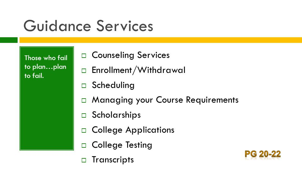 Guidance Services Those who fail to plan…plan to fail.