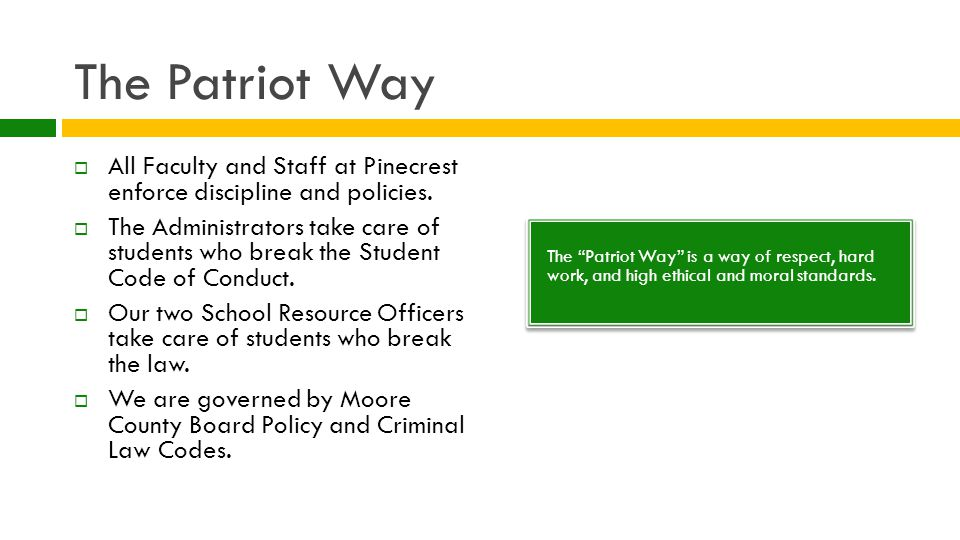 The Patriot Way The Patriot Way is a way of respect, hard work, and high ethical and moral standards.