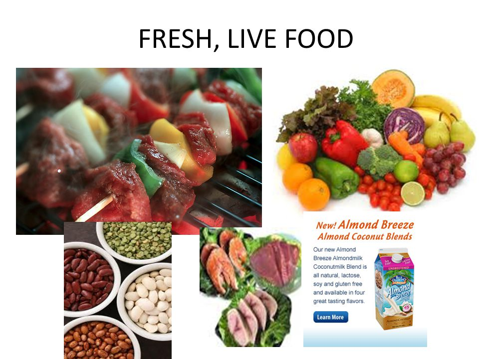 FRESH, LIVE FOOD