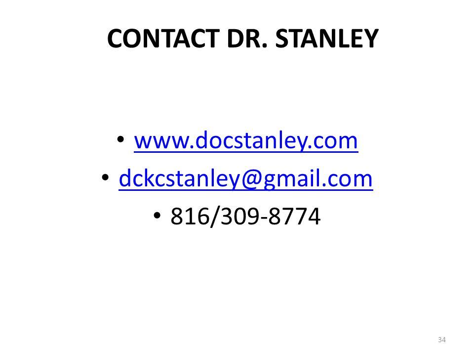 CONTACT DR. STANLEY 34 www.docstanley.com dckcstanley@gmail.com 816/309-8774