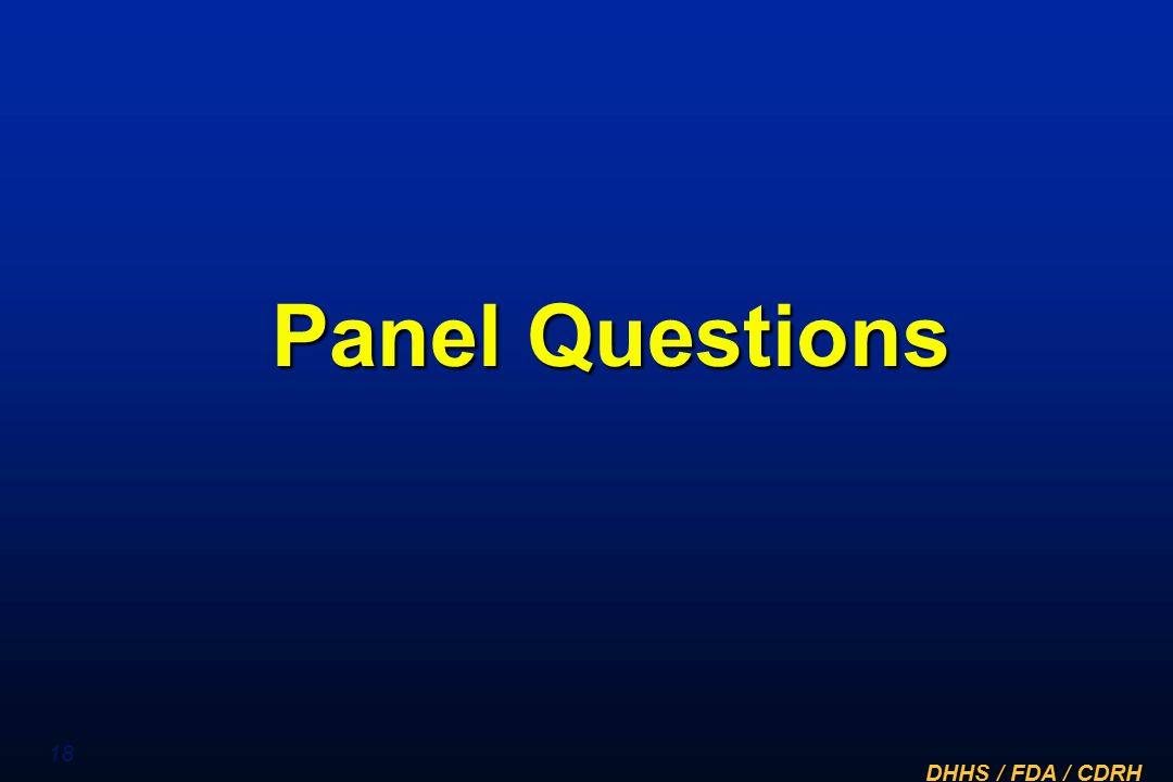 DHHS / FDA / CDRH 18 Panel Questions