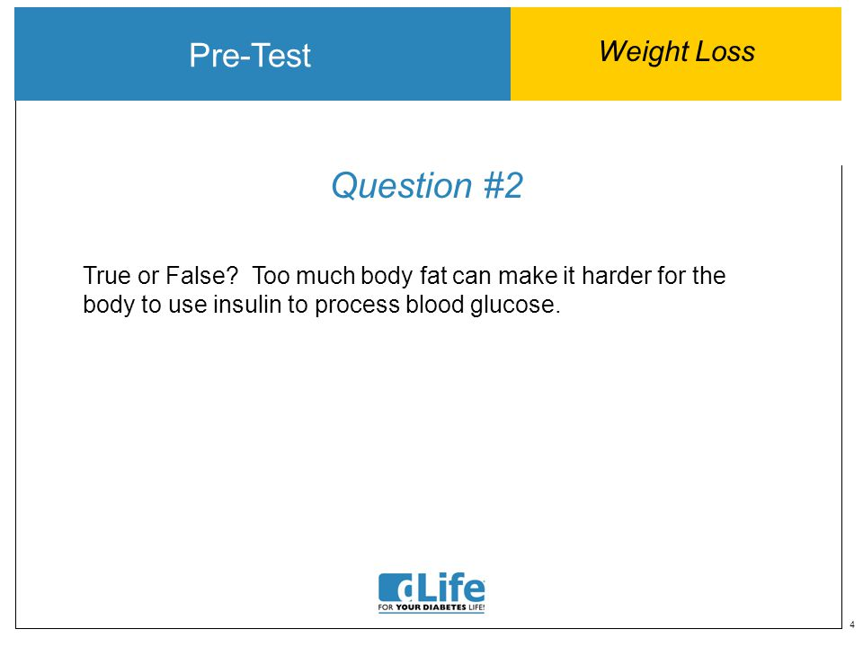 5 Answer #2 Pre-Test Weight Loss True or False.