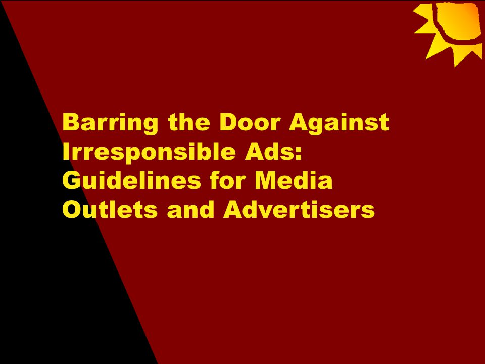 Barring the Door Against Irresponsible Ads: Guidelines for Media Outlets and Advertisers