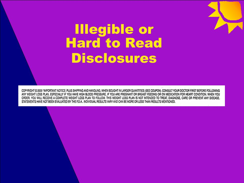 Illegible or Hard to Read Disclosures