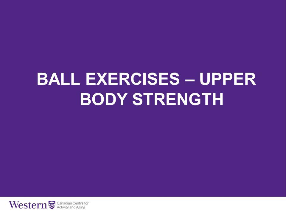 BALL EXERCISES – UPPER BODY STRENGTH