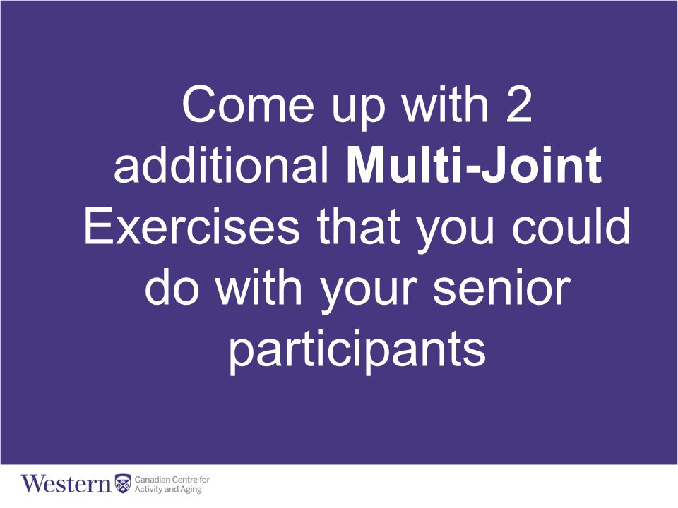 Come up with 2 additional Multi-Joint Exercises that you could do with your senior participants