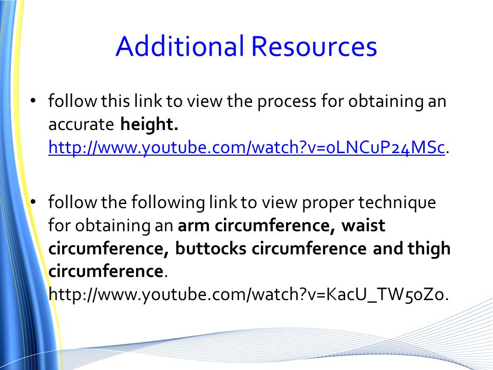 Additional Resources follow this link to view the process for obtaining an accurate height.