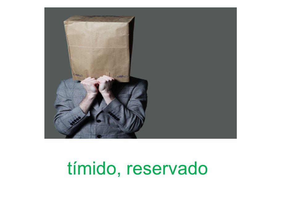 tímido, reservado