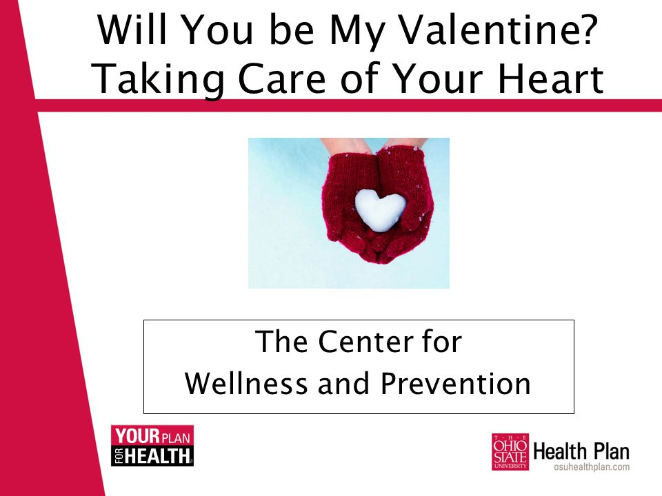 Will You be My Valentine Taking Care of Your Heart The Center for Wellness and Prevention