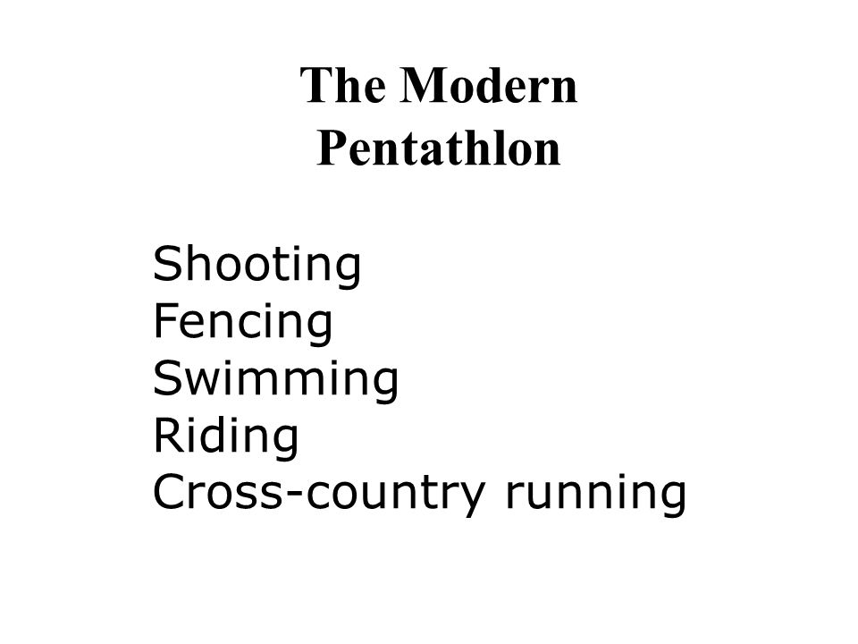 The Modern Pentathlon Shooting Fencing Swimming Riding Cross-country running