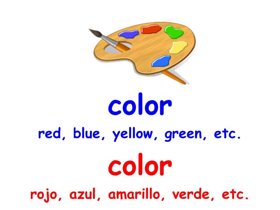 color red, blue, yellow, green, etc. color rojo, azul, amarillo, verde, etc.