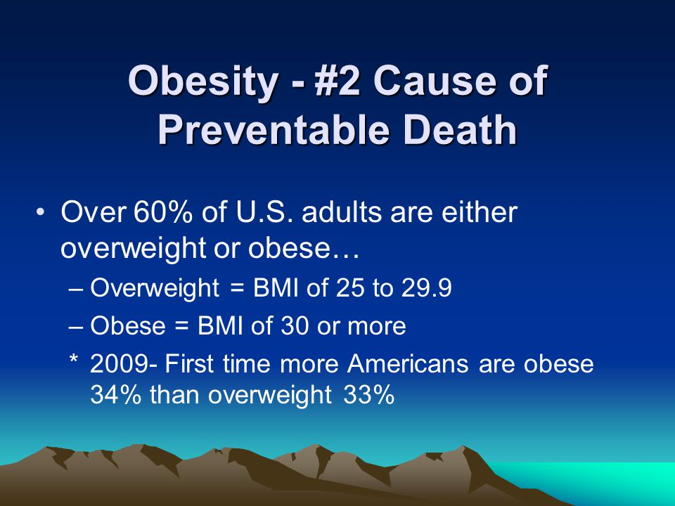 Obesity - #2 Cause of Preventable Death Over 60% of U.S.