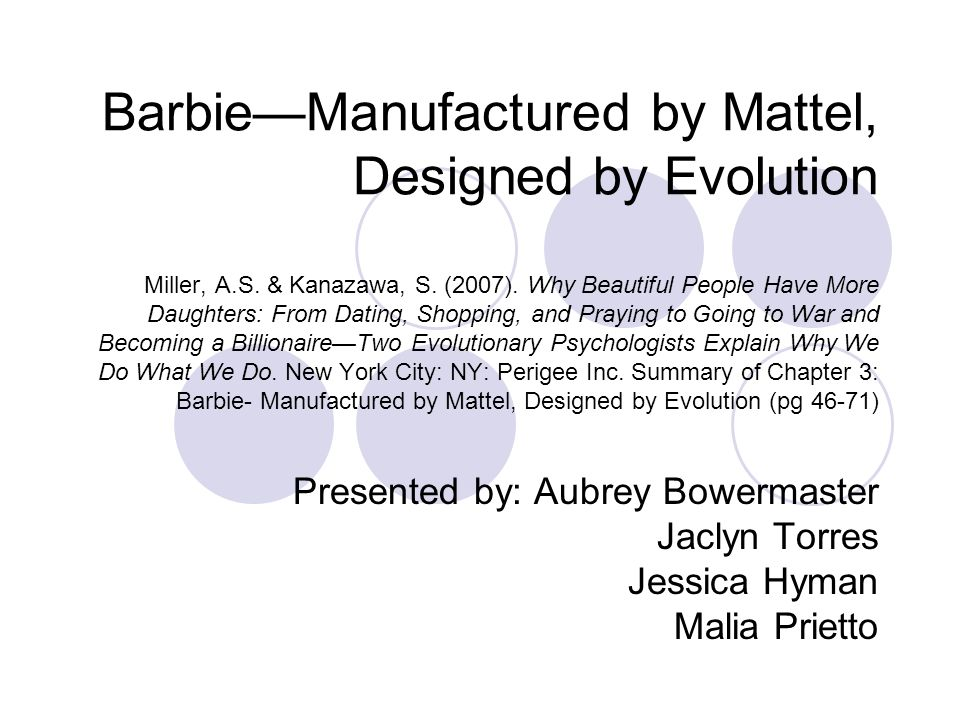 Barbie—Manufactured by Mattel, Designed by Evolution Miller, A.S.