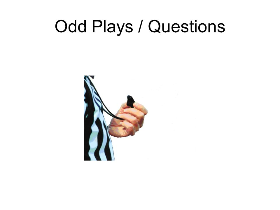 Odd Plays / Questions