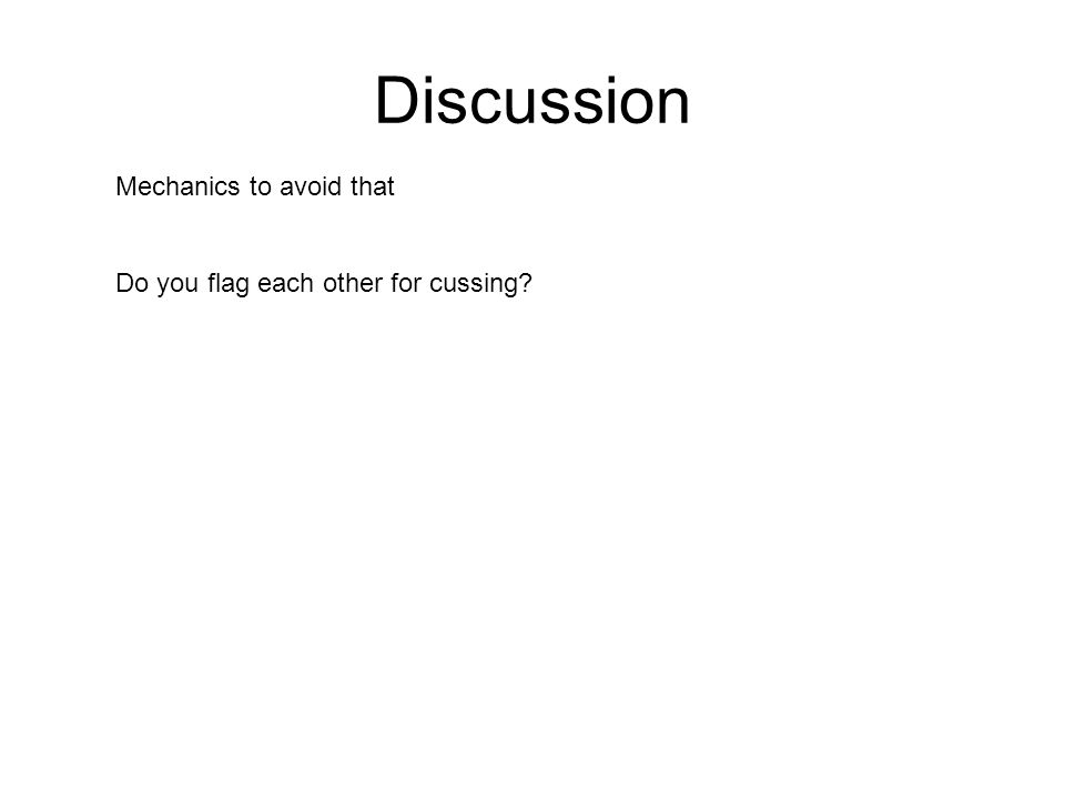Discussion Mechanics to avoid that Do you flag each other for cussing