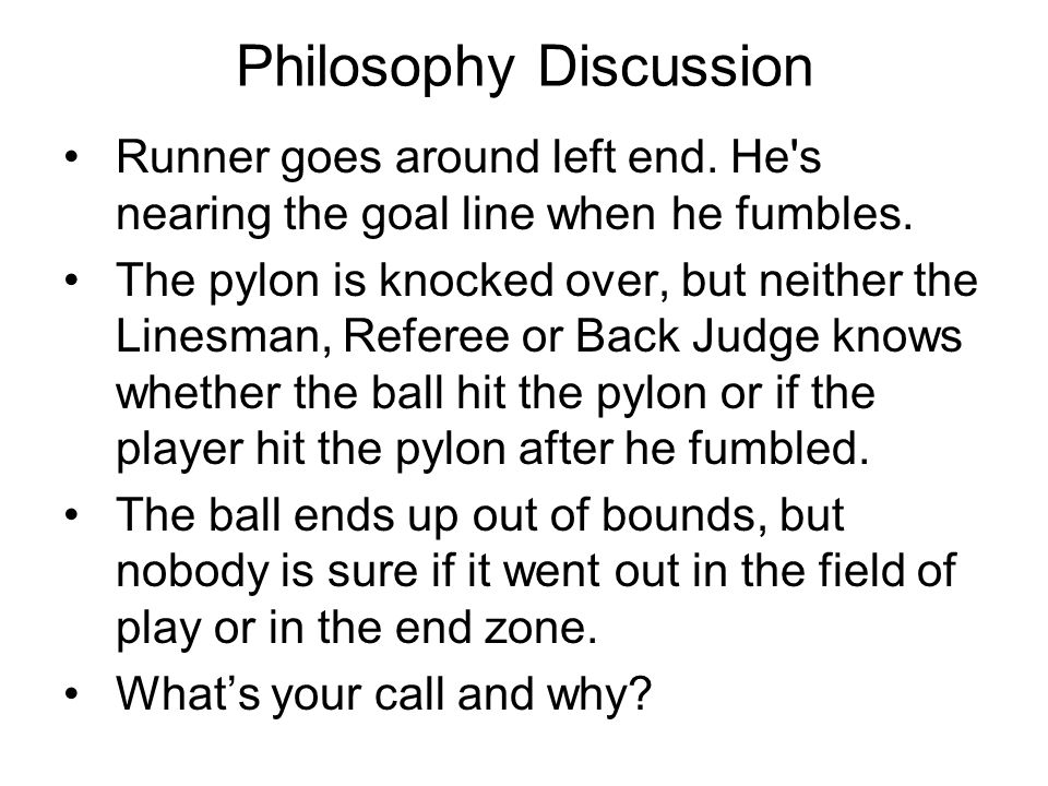 Philosophy Discussion Runner goes around left end.