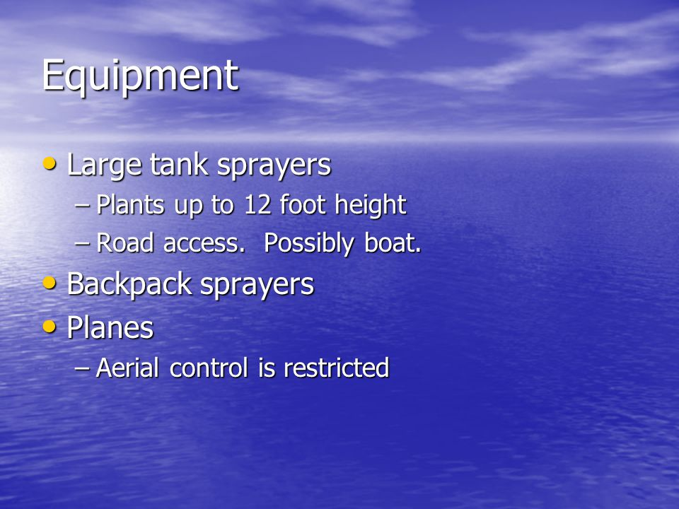 Equipment Large tank sprayers Large tank sprayers –Plants up to 12 foot height –Road access.