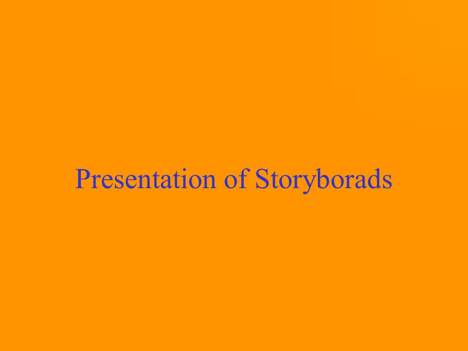 Presentation of Storyborads