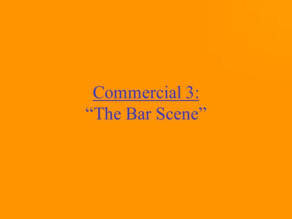 Commercial 3: The Bar Scene