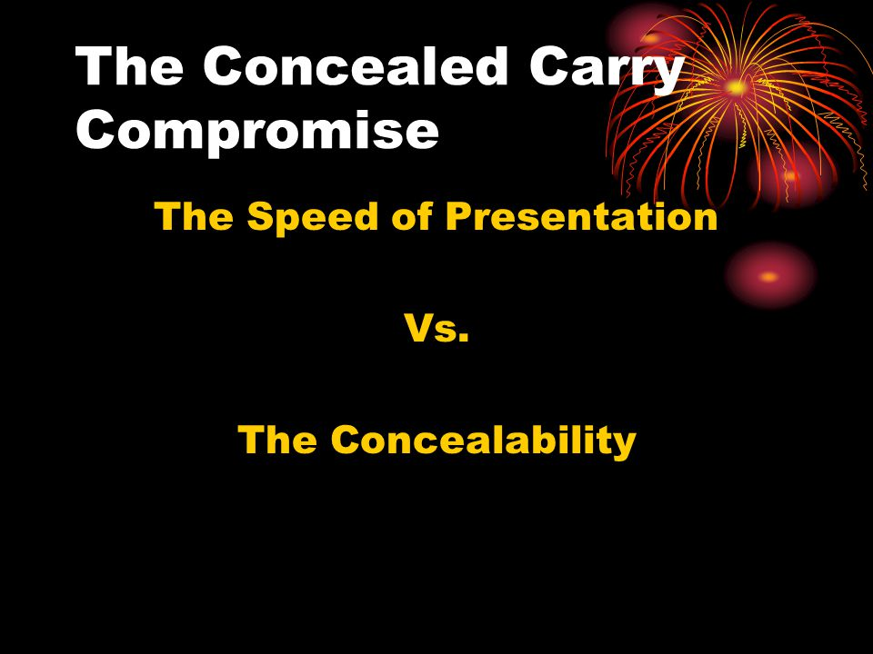 The Concealed Carry Compromise The Speed of Presentation Vs. The Concealability