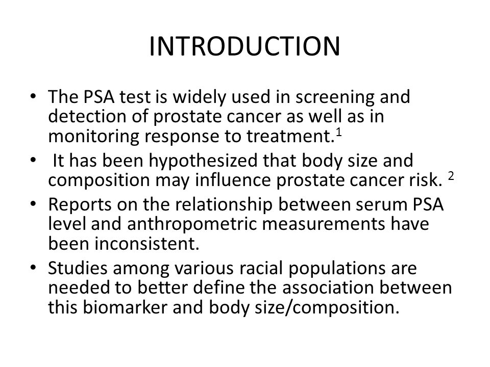 INTRODUCTION The PSA test is widely used in screening and detection of prostate cancer as well as in monitoring response to treatment. 1 It has been h
