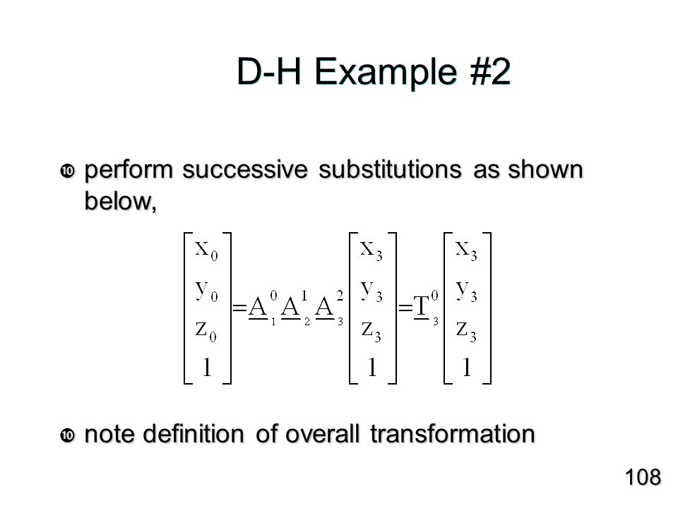  perform successive substitutions as shown below,  note definition of overall transformation 108