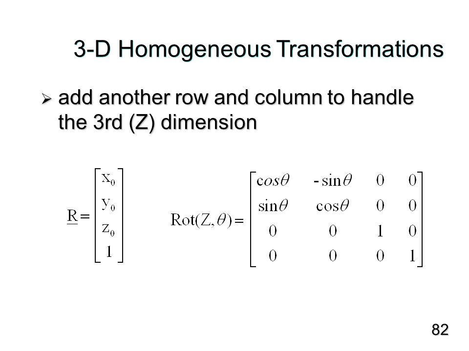  add another row and column to handle the 3rd (Z) dimension 82