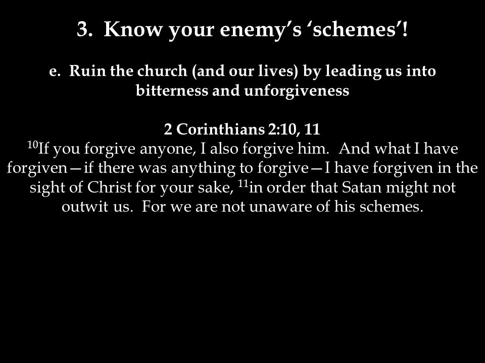 3. Know your enemy's 'schemes'. e.