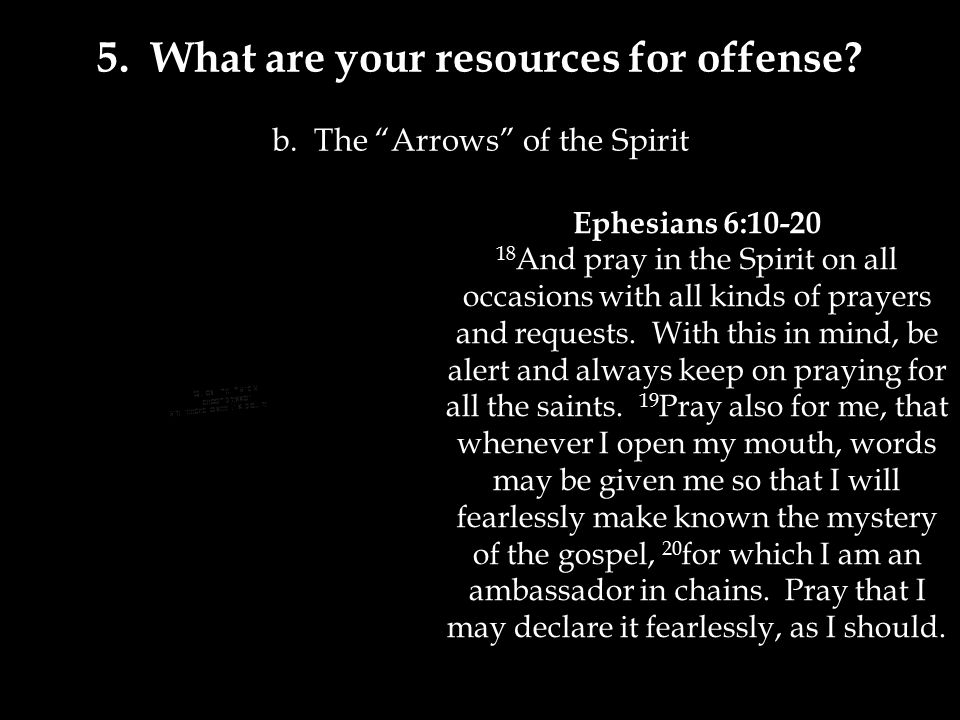 5. What are your resources for offense. b.