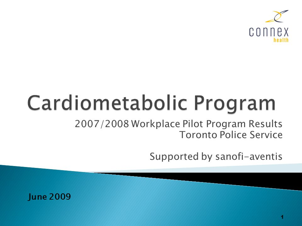2007/2008 Workplace Pilot Program Results Toronto Police Service Supported by sanofi-aventis 1 June 2009