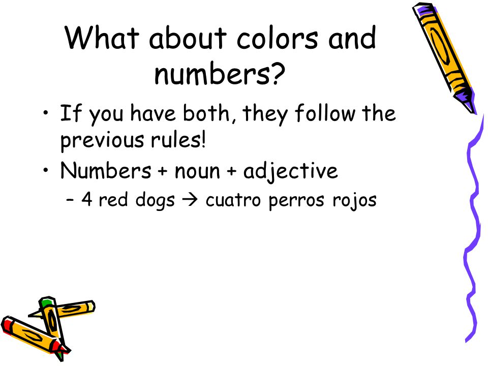 What about colors and numbers. If you have both, they follow the previous rules.