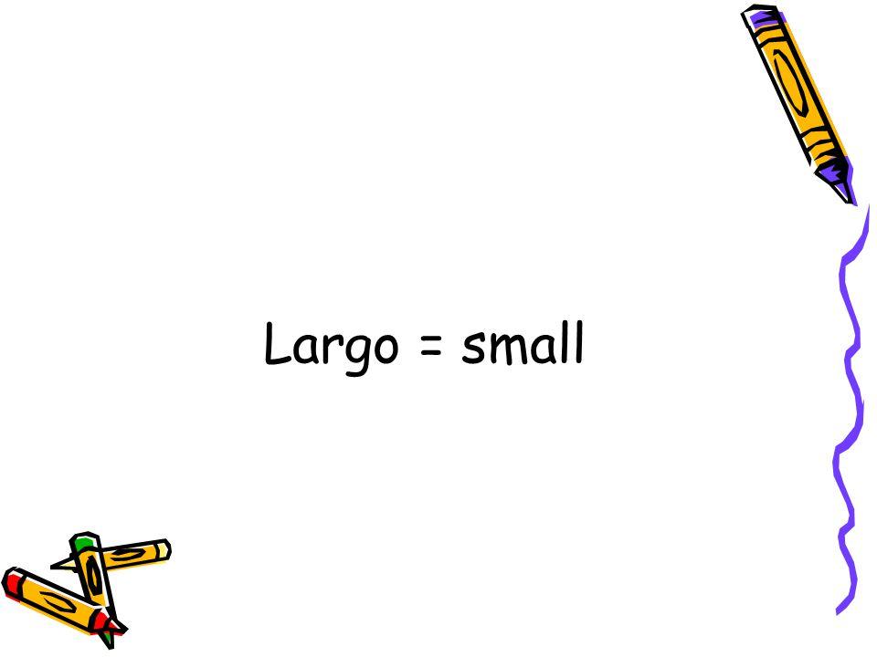 Largo = small