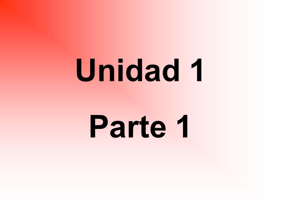 Unidad 1 Parte 1