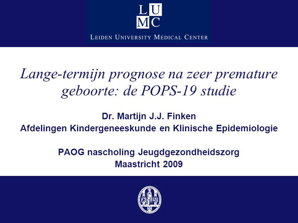 Lange-termijn prognose na zeer premature geboorte: de POPS-19 studie Dr.
