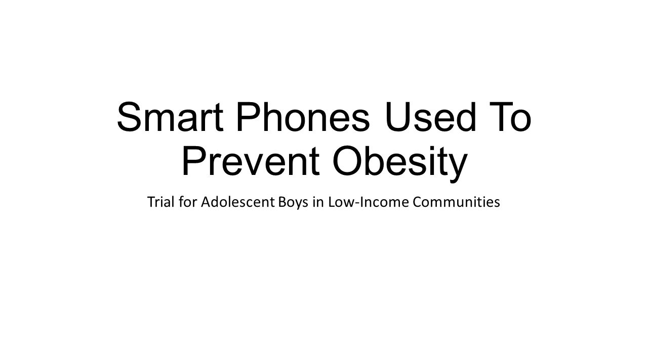Smart Phones Used To Prevent Obesity Trial for Adolescent Boys in Low-Income Communities