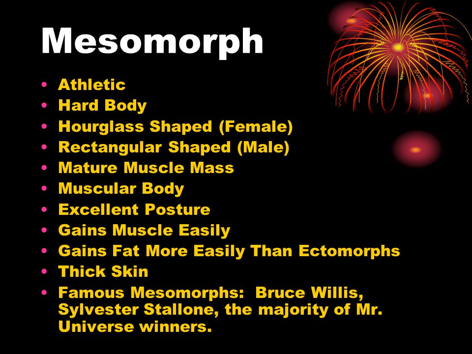 Endomorph Soft Body Underdeveloped Muscles Round Physique Weight Loss is Difficult Gains Muscle Easily Like the Mesomorph.