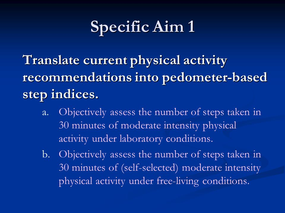 Specific Aim 1 Translate current physical activity recommendations into pedometer-based step indices.