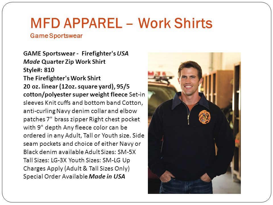 MFD APPAREL – Work Shirts Game Sportswear GAME Sportswear - Firefighter s USA Made Quarter Zip Work Shirt Style#: 810 The Firefighter s Work Shirt 20 oz.