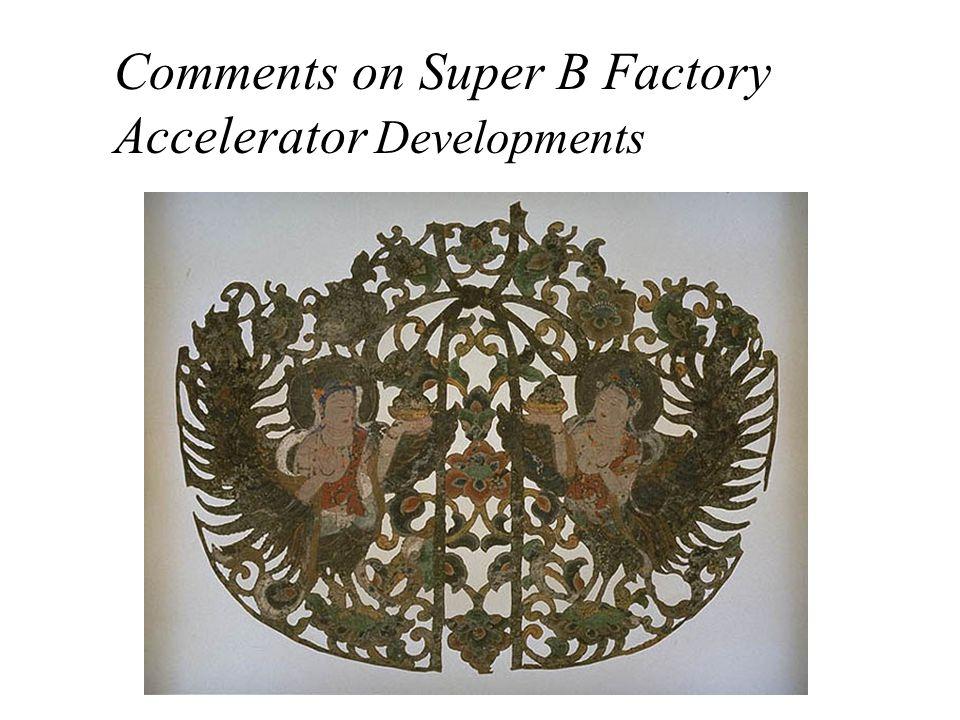 Comments on Super B Factory Accelerator Developments