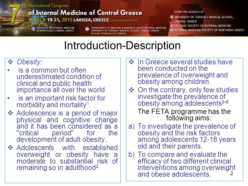 2 Introduction-Description  Obesity: is a common but often underestimated condition of clinical and public health importance all over the world is an important risk factor for morbidity and mortality 1.