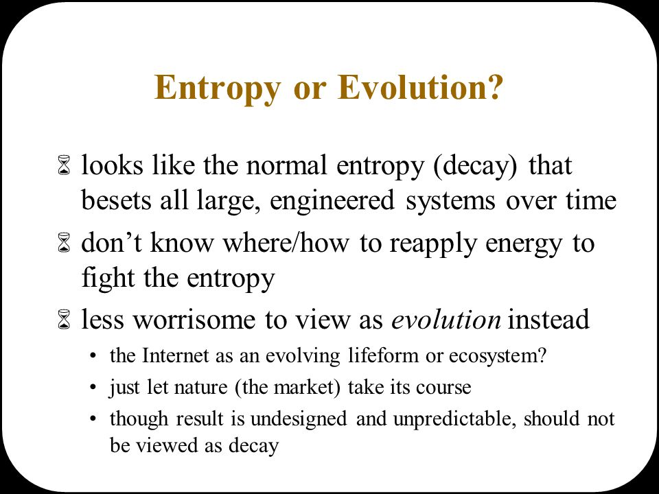 Entropy or Evolution?  looks like the normal entropy (decay) that besets all large, engineered systems over time  don't know where/how to reapply en