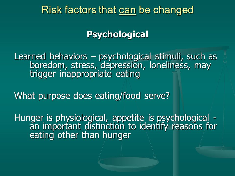 """Risk factors that can be changed Physical Activity The """"output"""" side of the energy equation Regular exercise burns calories, builds Regular exercise b"""