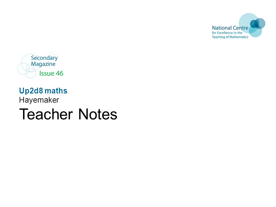 Up2d8 maths Hayemaker Teacher Notes