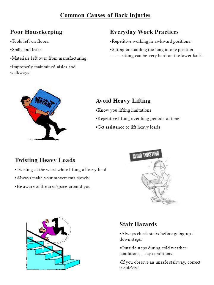 Common Causes of Back Injuries Poor Housekeeping Tools left on floors.