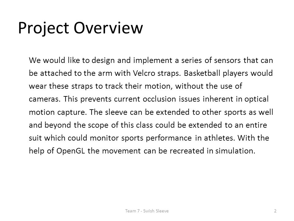 Project Overview We would like to design and implement a series of sensors that can be attached to the arm with Velcro straps.