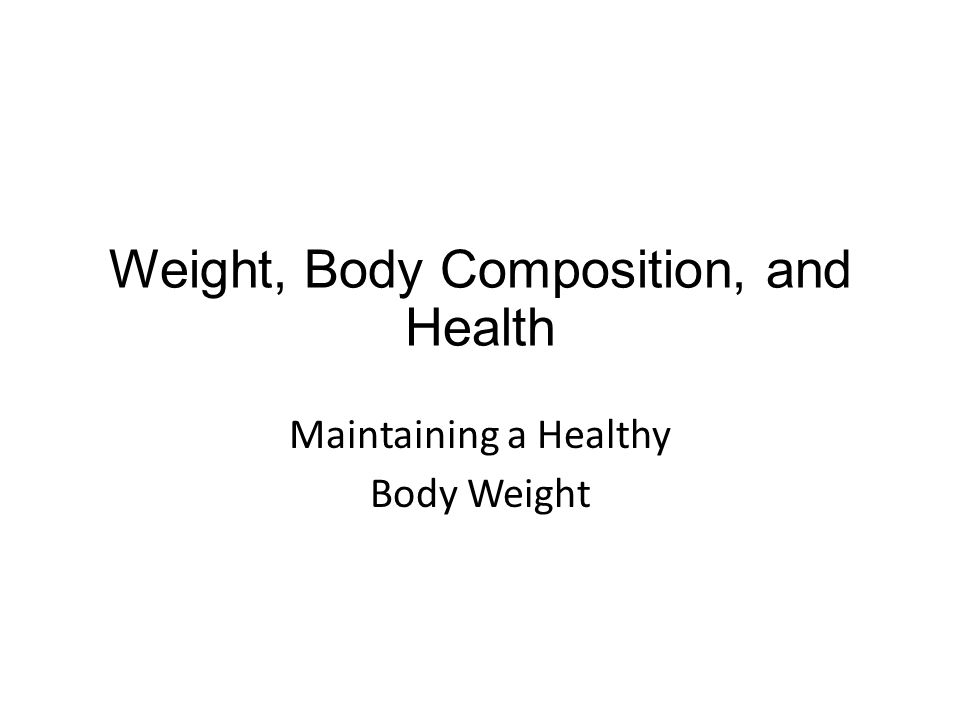 Weight and Health Goal is to determine if an individual is: Underweight Health risks Healthy weight Overweight Health risks if overweight and overfat Huge health issue in US (see page 280)