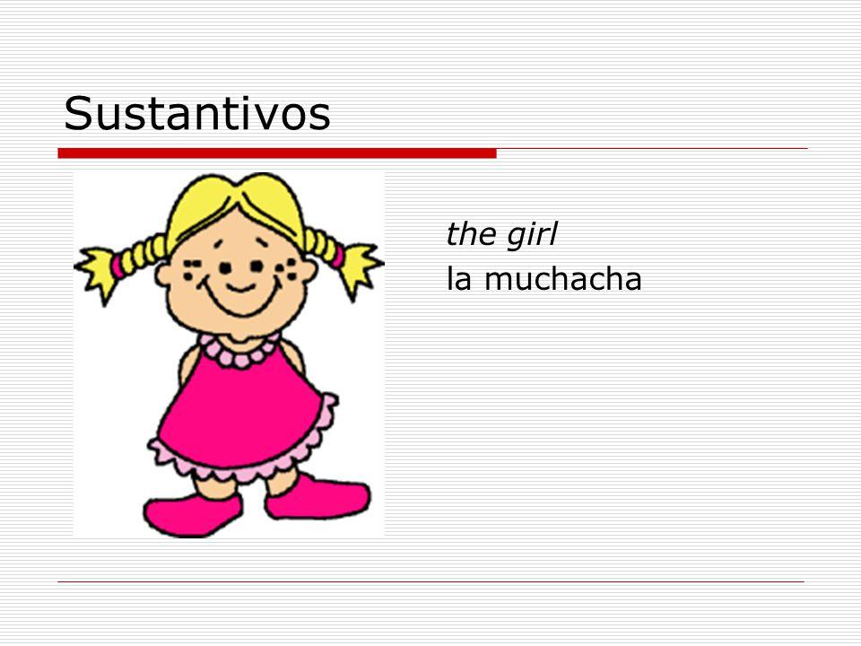 Sustantivos the girl la muchacha