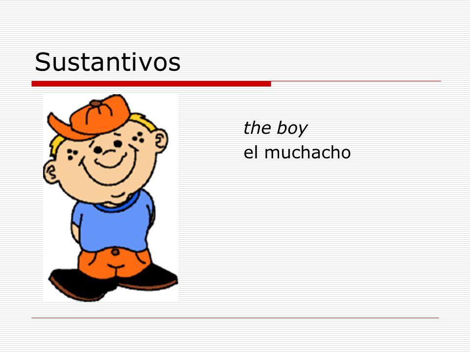 Sustantivos the boy el muchacho